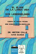Das Lebenselixir / El Elixir de la larga Vida - DR. HÉCTOR CALLE