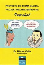 Proyecto de idioma global / Projekt Welthilfssprache Interñol – Ausgabe I (Einband illustriert)