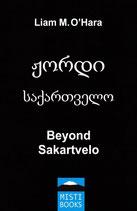 Beyond Sakartvelo - LIAM M. O'HARA