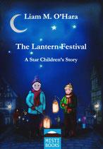 The Lantern Festival - A Star Children's Story - LIAM M. O'HARA
