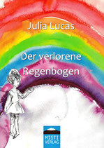 Der verlorene Regenbogen - JULIA LUCAS