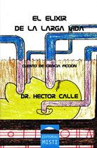El Elixir de la larga Vida - DR. HÉCTOR CALLE