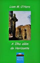 A Ilha além do Horizonte - LIAM M. O'HARA