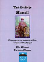 Das iberische Kartell [in altdeutscher Schrift] - MAX WIEGAND / CHRISTOPH WIEGAND