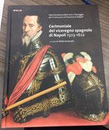 Cerimoniale del Viceregno Spagnolo di Napoli 1503-1622.