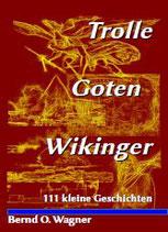"""""""TROLLE - GOTEN - WIKINGER"""", PAPERBACK, 356 S., 64 GRAFIKEN - BOD-VERLAG NORDERSTEDT - ISBN: 978-3-74603-701-1"""