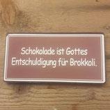 """Magnet aus Metall """"Schokolade ist..."""""""