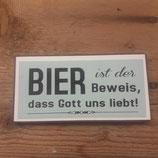 """Magnet aus Metall """"Bier ist der Beweis..."""""""