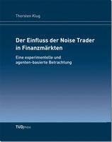 Der Einfluss der Noise Trader in Finanzmärkten