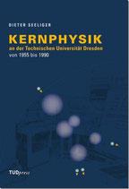 Kernphysik an der Technischen Universität Dresden von 1955 bis 1990