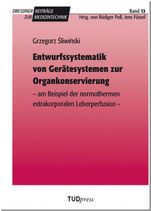Entwurfssystematik von Gerätesystemen zur Organkonservierung am Beispiel der normothermen extrakorporalen Leberperfusion