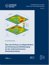 03: Über den Einfluss von Magnetfeldern auf Strömung und Stoffübergang bei der elektrochemischen Metallabscheidung
