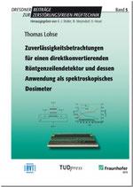 Zuverlässigkeitsbetrachtungen für einen direktkonvertierenden Röntgenzeilendetektor und dessen Anwendung als spektroskopisches Dosimeter
