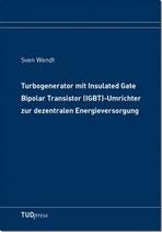 Turbogenerator mit Insulated Gate Bipolar Transistor (IGBT)-Umrichter zur dezentralen Energieversorgung