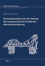 7 - Die Sozialauswahl unter der Geltung des europarechtlichen Verbots der Altersdiskriminierung