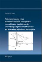Weiterentwicklung eines bruchmechanischen Konzepts zur formzahlfreien Abschätzung der Dauerfestigkeit gekerbter Strukturen am Beispiel verschiedener Sinterstähle