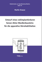 70: Entwurf eines vollimplantierbaren Sensor-Aktor-Wandlerbausteins für die apparative Hörrehabilitation