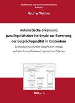 89: Automatische Erkennung paralinguistischer Merkmale zur Bewertung der Gesprächsqualität in Callcentern