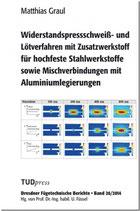 Widerstandspressschweiß- und Lötverfahren mit Zusatzwerkstoff für hochfeste Stahlwerkstoffe sowie Mischverbindungen mit Aluminiumlegierungen