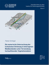 09: Die numerische Untersuchung der turbulenten Strömung in heterogenen Waldbeständen unter Verwendung hochauflösender Vegetationsdaten