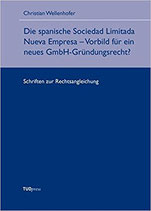 15 - Die spanische Sociedad Limitada Nueva Empresa - Vorbild für ein neues GmbH-Gründungsrecht?