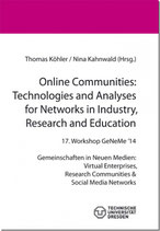 Online Communities: Technologies and Analyses for Networks in Industry, Research and Education