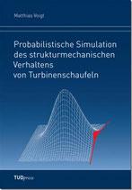 Probabilistische Simulation des strukturmechanischen Verhaltens von Turbinenschaufeln