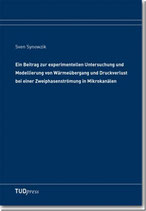 Ein Beitrag zur experimentellen Untersuchung und Modellierung von Wärmeübergang und Druckverlust bei einer Zweiphasenströmung in Mikrokanälen