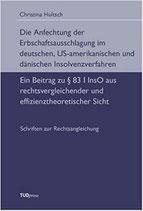 5 - Die Anfechtung der Erbschaftsausschlagung im deutschen, US-amerikanischen und dänischen Insolvenzverfahren: Ein Beitrag zu § 83 I InsO aus rechtsvergleichender und effizienztheoretischer Sicht
