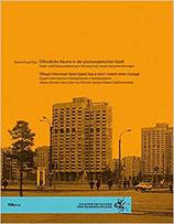 Öffentliche Räume in der postsowjetischen Stadt: Stadt- und Freiraumplanung in Russland vor neuen Herausforderungen (Stadtentwicklung und Denkmalpflege)
