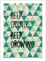 Keep going, keep growing