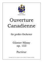 Ouverture Canadienne für großes Orchester, op. 153