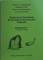 Christian v. Wistinghausen et al. - Anleitung zur Herstellung der Biologisch-Dynamischen Präparate - Arbeitsheft Nr. 1