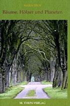 Maria Thun - Bäume, Hölzer und Planeten