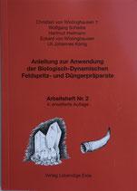 Christian v. Wistinghausen et al. - Anleitung zur Anwendung der Biologisch-Dynamischen Feldspritz- und Düngerpräparate