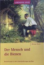 Michael Weiler - Der Mensch und die Bienen