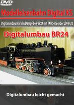 Digitalumbau Märklin Dampf-Lok BR24 (DVD)