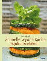 Schnelle vegane Küche: sojafrei und einfach
