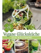 Vegane Glücksküche: soja- und glutenfrei