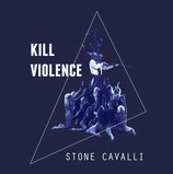 STONE CAVALLI Kill Violence