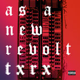 AS A NEW REVOLT Txrx
