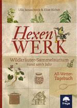 Hexenwerk: Wildkräuter-Sammelsurium rund um's Jahr Broschiert  – 9. Dezember 2015