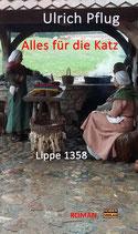 Ulrich Pflug, Alles für die Katz - Lippe 1358