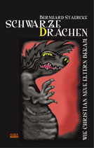 Bernhard Staercke,  Schwarze Drachen