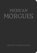 Mexican Morgues, Sébastien Van Malleghem