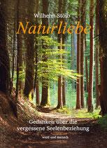 """Buch """"Naturliebe - Gedanken über die vergessene Seelenbeziehung"""""""