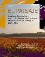EL PAISAJE: ANÁLISIS, DIAGNÓSTICO Y METODOLOGÍA PARA INSERTARLO EN LA FORMULACIÓN DE PLANES Y PROYECTOS