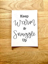 Keep warm & snuggle up