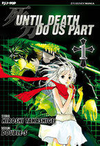 UNTIL DEATH DO US PART da 1 a 25 [di 26] ed. j-pop