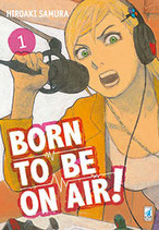 BORN TO BE ON AIR! da 1 a 3 ed. star comics